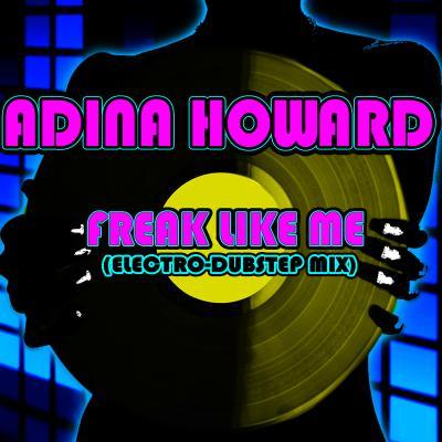 Adina Howard - Freak Like Me (Electro-Dubstep Mix)