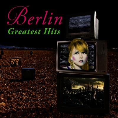 Berlin - Greatest Hits (Re-Recorded   Remastered)