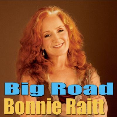 Bonnie Raitt - Big Road (Live)