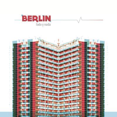 Berlin - Todo y Nada