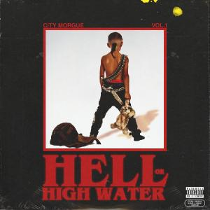 City Morgue (ZillaKami & SosMula) - Vol. 1: Hell Or High Water [Mixtape] (2018)