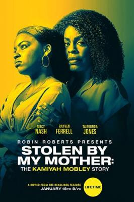Stolen by My Mother The Kamiyah Mobley Story 2020 WEBRip x264-ION10