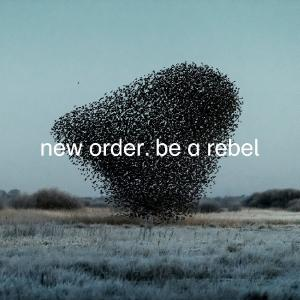 New Order - Be A Rebel [Single] (2020)