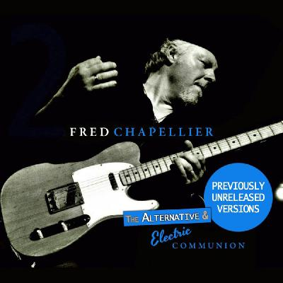 Fred Chapellier - The Alternative & Electric Communion Live (2014)